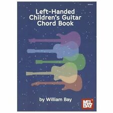 Left-Handed Children's Guitar Chord Book by William Bay (2012, Book, Other)