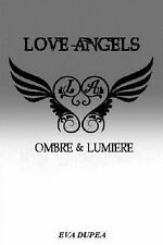 Love Angels: LOVE ANGELS Chapitre 1 : Ombre and Lumière by Dupea Eva (2013,...