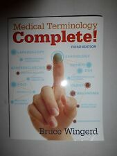Medical Terminology Complete by Bruce Wingerd, 3rd Edition, 2016  B157