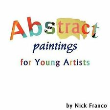 Abstract Paintings for Young Artists by Franco, Nick