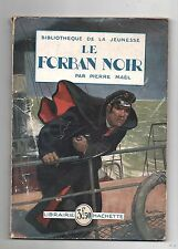 P. MAEL. Le Forban Noir. Hachette Bibliothèque de la Jeunesse 1921
