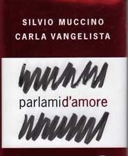 Parlami d'amore - Silvio Muccino, Carla Vangelista - Rizzoli Libri Oro