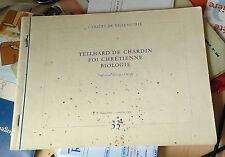 CRESPY. Teilhard de Chardin foi chrétienne biologie. Cahier de villemétrie. 1962