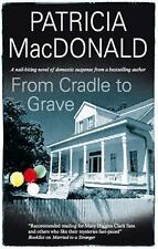 From Cradle to Grave, MacDonald, Patricia, Good Condition, Book