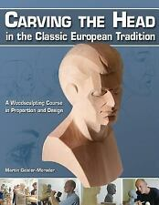 Carving the Head in the Classic European Tradition: A woodsculpting course in ..