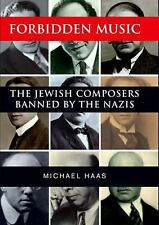 Forbidden Music: The Jewish Composers Banned by the Nazis-ExLibrary