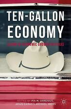 NEW Ten-Gallon Economy: Sizing Up Economic Growth in Texas by Pia M. Orrenius Ha