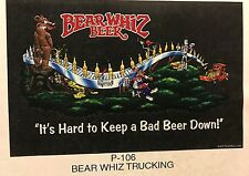 BEAR WHIZ BEER Trucking ~ VINTAGE ~ New Old Stock ~ Poster Advertising Sign P6