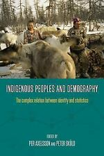 Indigenous Peoples and Demography : The Complex Relation Between Identity and...