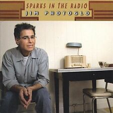 Jim Photoglo-Sparks In The Radio  CD NEW