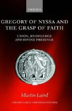 Gregory of Nyssa and the Grasp of Faith: Union, Knowledge, and Divine Presence..