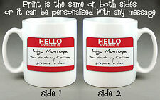 Hello My Name Is Inigo Montoya Mug - Princess Bride Gift Coffee Tea