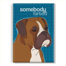 Boxer Dog Gifts Refrigerator Magnets with Funny Sayings - Somebody Farted