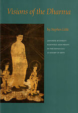 Visions of the Dharma : Japanese Buddhist Paintings and Prints - Stephen Little