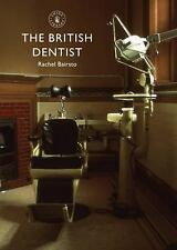 Shire Library: The British Dentist 676 by Rachel Bairsto (2015, Paperback)