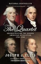 The Quartet : Orchestrating the Second American Revolution, 1783-1789 by...