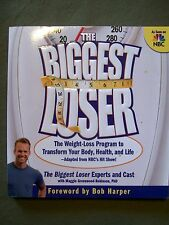The Biggest Loser :The Weight-Loss Program to Transform Your Body, Health & Life