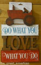 HIghland Graphic 3D Wood Sign DO WHAT YOU LOVE WHAT YOU DO, Tractor,Farm,Country