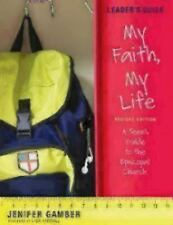 My Faith, My Life, Leader's Guide Revised Edition: A Teen's Guide to the Episcop