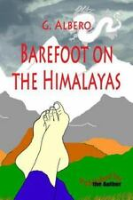 Barefoot on the Himalayas by G. Albero (2014, Paperback)