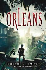 Sherri L Smith - Orleans (2013) - Used - Trade Cloth (Hardcover)