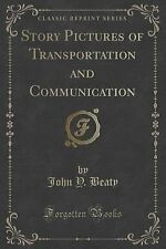 Story Pictures of Transportation and Communication (Classic Reprint) by John...