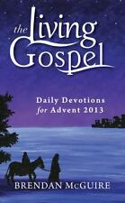 Daily Devotions for Advent 2013 (The Living Gospel) by Brendan McGuire, Good Boo