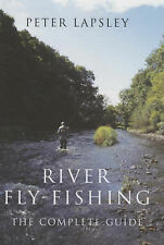 River Fly-fishing: The Complete Guide, Peter Lapsley - Hardcover Book NEW 978070