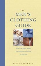 The Men's Clothing Guide : How and Where to Find the Best Men's Clothing in...