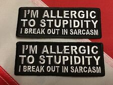 PATCH I'm allergic to stupidity I break out in sarcasm GIFT morale YOUGET 2 #649