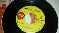 GEORGE MORGAN Left Over Feelings / Like A Bird STOP 252 COUNTRY 45