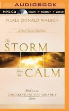 Conversations with Humanity: The Storm Before the Calm 1 by Neale Donald...