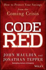 Code Red: How to Protect Your Savings From the Coming Crisis by Mauldin, John,