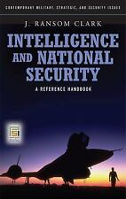 Intelligence and National Security: A Reference Handbook (Contemporary Military,