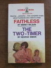 FAITHLESS THE TWO-TIMER Wilson 1967 vintage paperback PB  1st pulp sleaze erotic