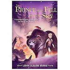 The Prince Who Fell from the Sky by John Claude Bemis (2013, Paperback)