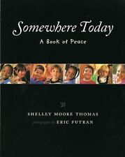 Somewhere Today: A Book of Peace (Albert Whitman Prairie Books) by Thomas, Shell
