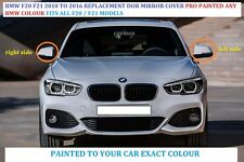 BMW 1 SERIES F20 F21  Wing Mirror Cover R/H PAINTED ANY BMW COLOUR 2010-2016