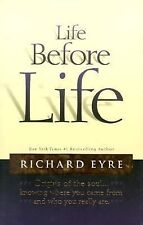 Life Before Life : Origins of the Soul... Knowing Where You Came from and Who...