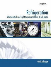 Refrigeration : A Residential and Light Commercial Text and Lab Book