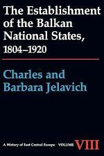 History of East Central Europe: The Establishment of the Balkan National...