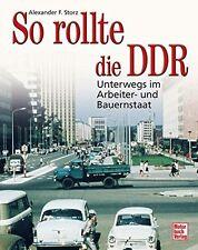 So rollte die DDR AWO MZ Simson Trabant Wartburg Fahrzeuge Autos Kräder Buch