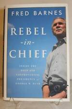 REBEL IN CHIEF FIRST EDITION FIRST PRINTING FRED BARNES HARDCOVER DUST JACKET
