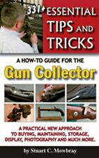331+ ESSENTIAL TIPS & TRICKS - A HOW TO GUIDE Guns & Firearms Collecting Book