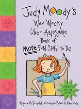 Judy Moody's Way Wacky Uber Awesome Book of More Fun Stuff to Do McDonald, Mega