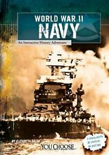 World War II Naval Forces: An Interactive History Adventure (You Choose: World