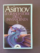 LE GRANDI STORIE DELLA FANTASCIENZA 5 - ASIMOV E GREENBERG racconti del 1943