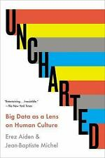 Uncharted: Big Data as a Lens on Human Culture - New - Aiden, Erez - Paperback