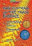 Hair, Clothing, and Tire Track Evidence: Crime-Solving Science Experiments (Fore