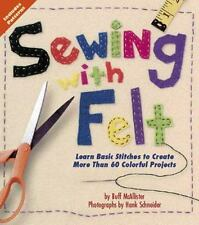 Sewing with Felt: Learn Basic Stitches to Create More than 60 Colorful Projects